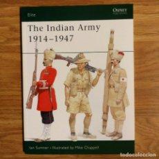 Militaria: OSPREY - THE INDIAN ARMY 1914-1947 - ELITE. Lote 98601211