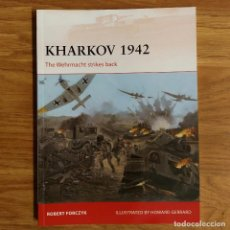Militaria: WW2 - OSPREY - KHARKOV 1942 - THE WEHRMACHTS STRIKES BACK - CAMPAIGN. Lote 98655575