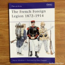 Militaria: COLONIALES - OSPREY - THE FRENCH FOREIGN LEGION 1872-1914 - MEN AT ARMS. Lote 98656843