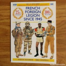 Militaria: OSPREY - SPECIAL EDITION - FRENCH FOREIGN LEGION SINCE 1945 - MEN AT ARMS. Lote 98663699