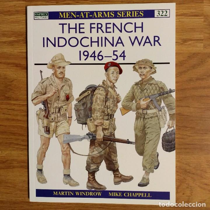GUERRA INDOCHINA - OSPREY - THE FRENCH INDOCHINA WAR 1946-54 - MEN AT ARMS (Militar - Libros y Literatura Militar)