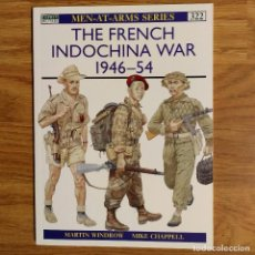 Militaria: GUERRA INDOCHINA - OSPREY - THE FRENCH INDOCHINA WAR 1946-54 - MEN AT ARMS. Lote 98663807