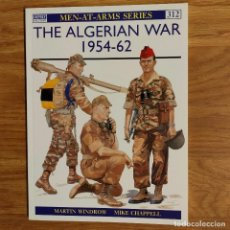 Militaria: GUERRA ARGELIA - OSPREY - THE ALGERIAN WAR 1954-62 - MEN AT ARMS. Lote 98663851