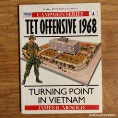 Militaria: GUERRA VIETNAM - OSPREY - TET OFFENSIVE 1968 - CAMPAIGN. Lote 98666511