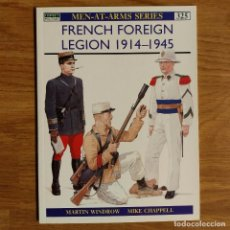 Militaria: WW2 - OSPREY - FRENCH FOREIGN LEGION 1914-1945 - MEN AT ARMS. Lote 98921775