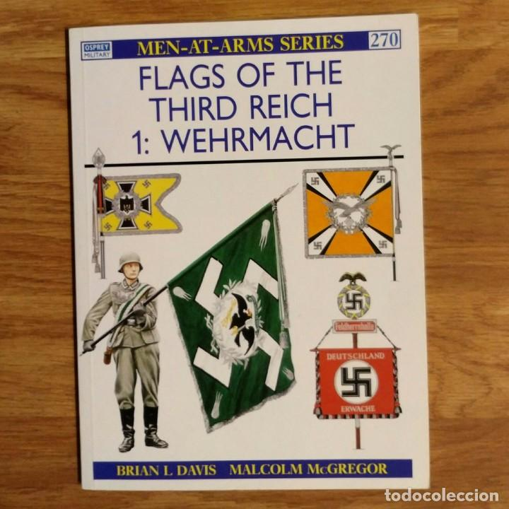 WW2 - OSPREY - FLAGS OF THE THIRD REICH 1: WEHRMACHT - MEN AT ARMS