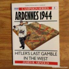 Militaria: WW2 - OSPREY - ARDENNES 1944 - CAMPAIGN. Lote 98982283