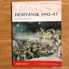Militaria: WW2 - OSPREY - DEMYANSK 1942-43 - CAMPAIGN. Lote 98988539