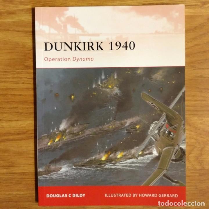 WW2 - OSPREY - DUNKIRK 1940 - CAMPAIGN (Militar - Libros y Literatura Militar)