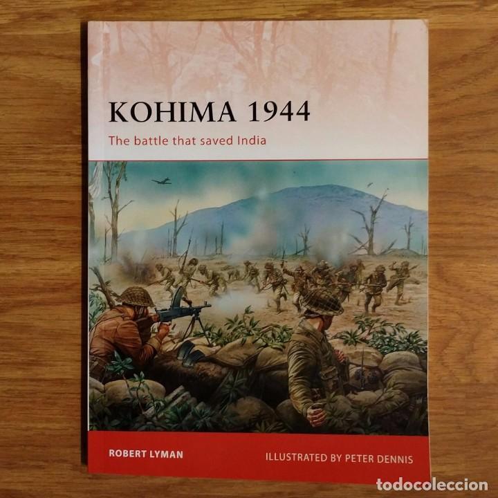 WW2 - OSPREY - KOHIMA 1944 - CAMPAIGN (Militar - Libros y Literatura Militar)