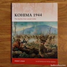 Militaria: WW2 - OSPREY - KOHIMA 1944 - CAMPAIGN. Lote 98988827