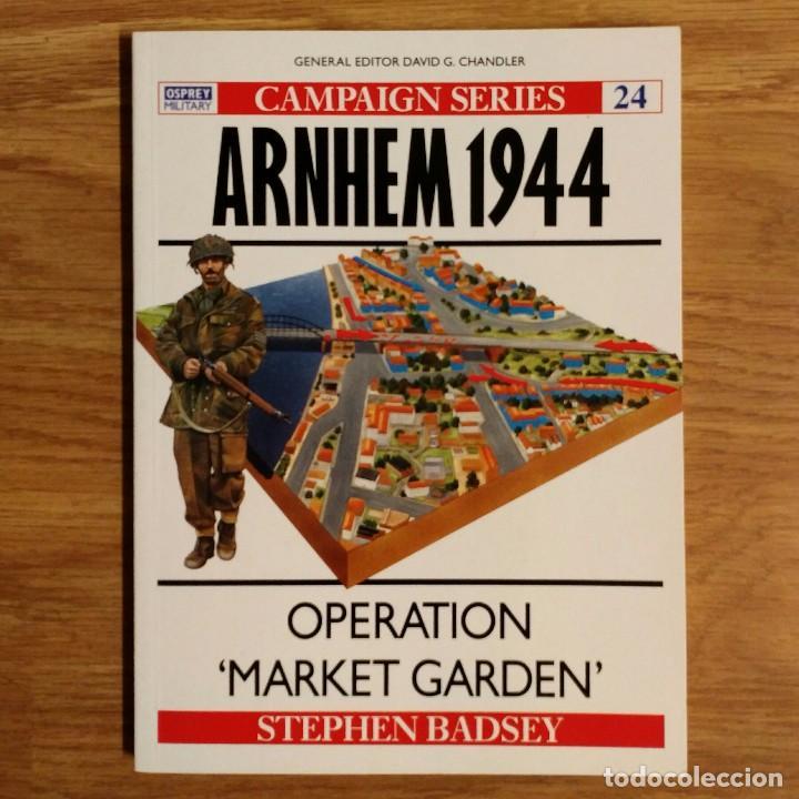 WW2 - OSPREY - ARNHEM 1944 - CAMPAIGN (Militar - Libros y Literatura Militar)