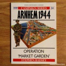Militaria: WW2 - OSPREY - ARNHEM 1944 - CAMPAIGN. Lote 98989095