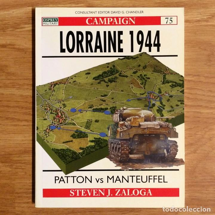 WW2 - OSPREY - LORRAINE 1944 - CAMPAIGN (Militar - Libros y Literatura Militar)