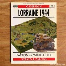 Militaria: WW2 - OSPREY - LORRAINE 1944 - CAMPAIGN. Lote 98989227
