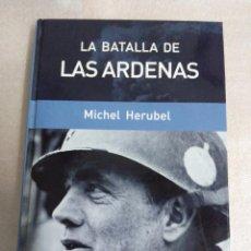 Militaria: LA BATALLA DE LAS ARDENAS. MICHEL HERUBEL. Lote 98992791