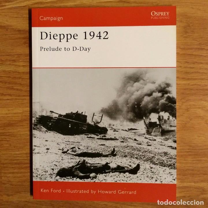 WW2 - OSPREY - DIEPPE 1942 - CAMPAIGN (Militar - Libros y Literatura Militar)