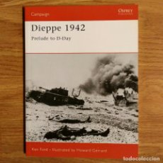 Militaria: WW2 - OSPREY - DIEPPE 1942 - CAMPAIGN. Lote 98996447