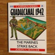Militaria: WW2 - OSPREY - GUADALCANAL 1942 - CAMPAIGN. Lote 98996579