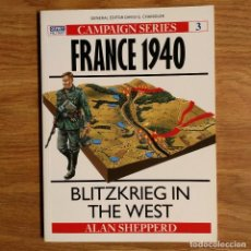 Militaria: WW2 - OSPREY - FRANCE 1940 - CAMPAIGN. Lote 98998063