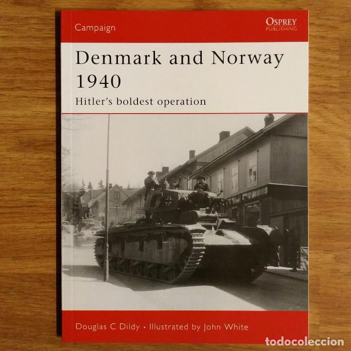 WW2 - OSPREY - DENMARK AND NORWAY 1940 - CAMPAIGN (Militar - Libros y Literatura Militar)