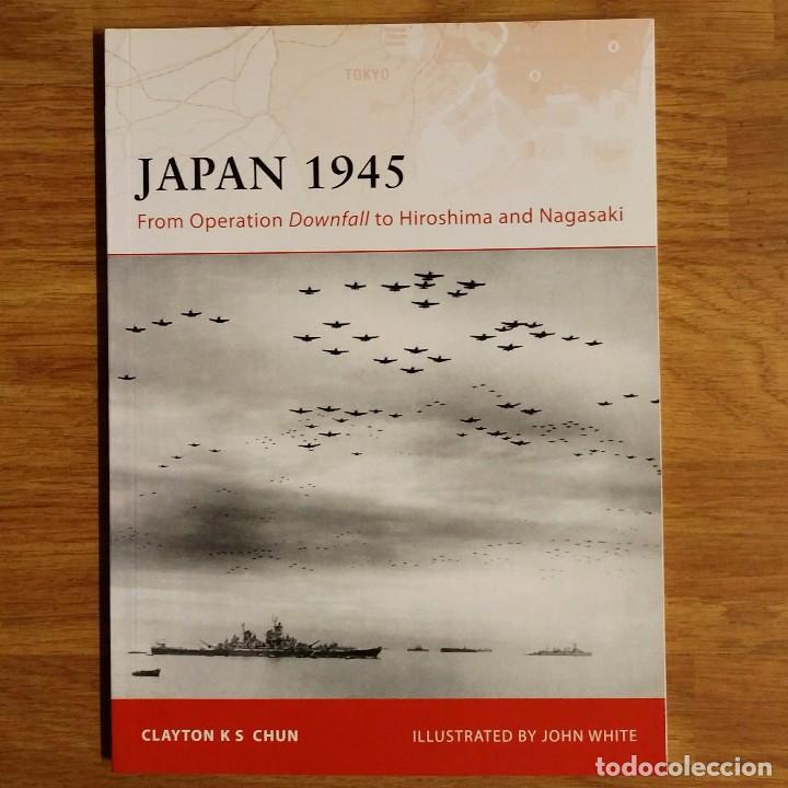 WW2 - OSPREY - JAPAN 1945 - CAMPAIGN (Militar - Libros y Literatura Militar)