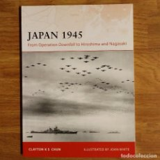 Militaria: WW2 - OSPREY - JAPAN 1945 - CAMPAIGN. Lote 99018259
