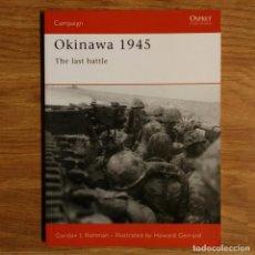 Militaria: WW2 - OSPREY - OKINAWA 1945 - CAMPAIGN. Lote 99018323