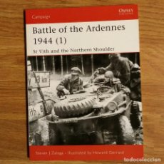 Militaria: WW2 - OSPREY - BATTLE OF THE ARDENNES 1944 (1) - CAMPAIGN. Lote 99018455