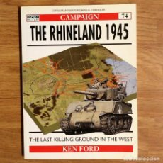 Militaria: WW2 - OSPREY - THE RHINELAND 1945 - CAMPAIGN. Lote 99019679