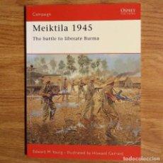 Militaria: WW2 - OSPREY - MEIKTILA 1945 - CAMPAIGN. Lote 99020611
