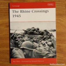 Militaria: WW2 - OSPREY - THE RHINE CROSSING 1945 - CAMPAIGN. Lote 99020759