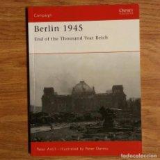 Militaria: WW2 - OSPREY - BERLIN 1945 - CAMPAIGN. Lote 99020815