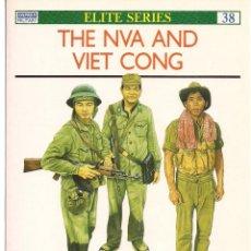 Militaria: K. CONBOY / K. BOWRA / S. MCCOUAIG : THE NVA AND VIET CONG. (OSPREY PUBLISHING, UK, 1991). Lote 99031575