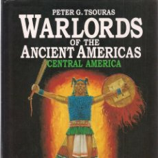 Militaria: PETER G. TSOURAS : WARLORDS OF THE ANCIENT AMERICAS. CENTRAL AMERICA. (ARMS AND ARMOUR PRESS, 1992). Lote 99031895