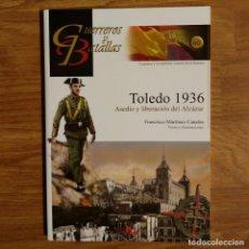 Militaria: GUERREROS Y BATALLAS - Nº 60 - TOLEDO 1936. ASEDIO Y LIBERACIÓN DEL ALCÁZAR - ALMENA. Lote 99141323