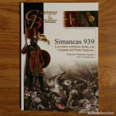Militaria: GUERREROS Y BATALLAS - Nº 77 - SIMANCAS 939 LOS REINOS CRISTIANOS FRENTE A LA CAMPAÑA DEL PODER SUPR. Lote 99145319