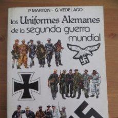 Militaria: LOS UNIFORMES ALEMANES DE LA SEGUNDA GUERRA MUNDIAL. EDICION 1981. IMPRESCINDIBLE.. Lote 102831484