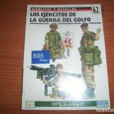 Militaria: EJERCITOS Y BATALLAS: Nº 62 - LOS EJERCITOS DE LA GUERRA DEL GOLFO (OSPREY). Lote 99649887