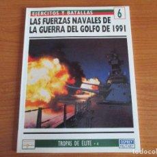 Militaria: EJERCITOS Y BATALLAS: Nº 6 - LAS FUERZAS NAVALES DE LA GUERRA DEL GOLFO 1991 (OSPREY). Lote 99650843