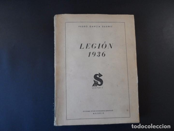 LEGION 1936. PEDRO GARCIA SUAREZ. EDICION 1945 MADRID (Militar - Libros y Literatura Militar)