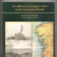 Militaria: LA ODISEA DE LA FRAGATA ARIETE EN LA COSTA DE LA MUERTE. -CUQUERELLA JARILLO, VICENTE. - A-HM-1071.. Lote 99987343