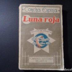 Militaria: LUNA ROJA. CONCHA ESPINA. NOVELAS DE LA GUERRA 1939. LIBRERÍA SANTARÉN,VALLADOLID.AÑO 1937. Lote 100041503