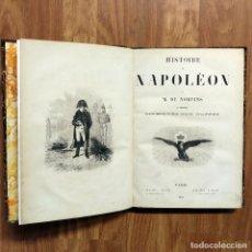 Militaria: NAPOLEONICO - 1852 HISTOIRE DE NAPOLÉON - M. DE NORVINS. ILLUSTRÉE PAR RAFFET. Lote 100094071