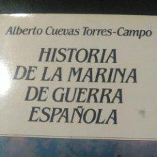 Militaria: HISTORIA DE LA MARINA DE GUERRA ESPAÑOLA. ALBERTO CUEVAS TORRES-CAMPO. EDITORIAL MITRE. 1984. RÚSTIC. Lote 100179620