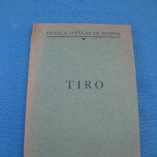 Militaria: TIRO - ESCUELA POPULAR DE GUERRA . Lote 100242147