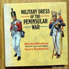 Militaria: NAPOLEONICO - MILITARY DRESS OF THE PENINSULAR WAR 1808 -14 GUERRA INDEPENDENCIA UNIFORMES MILITARES. Lote 100402043