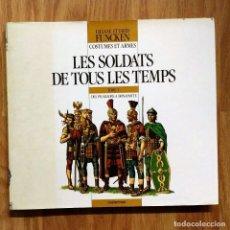 Militaria: LES SOLDATS DE TOUS LES TEMPS - DE LOS FARAONES A BONAPARTE - COSTUMES ET ARMES - CASTERMAN. Lote 100403635