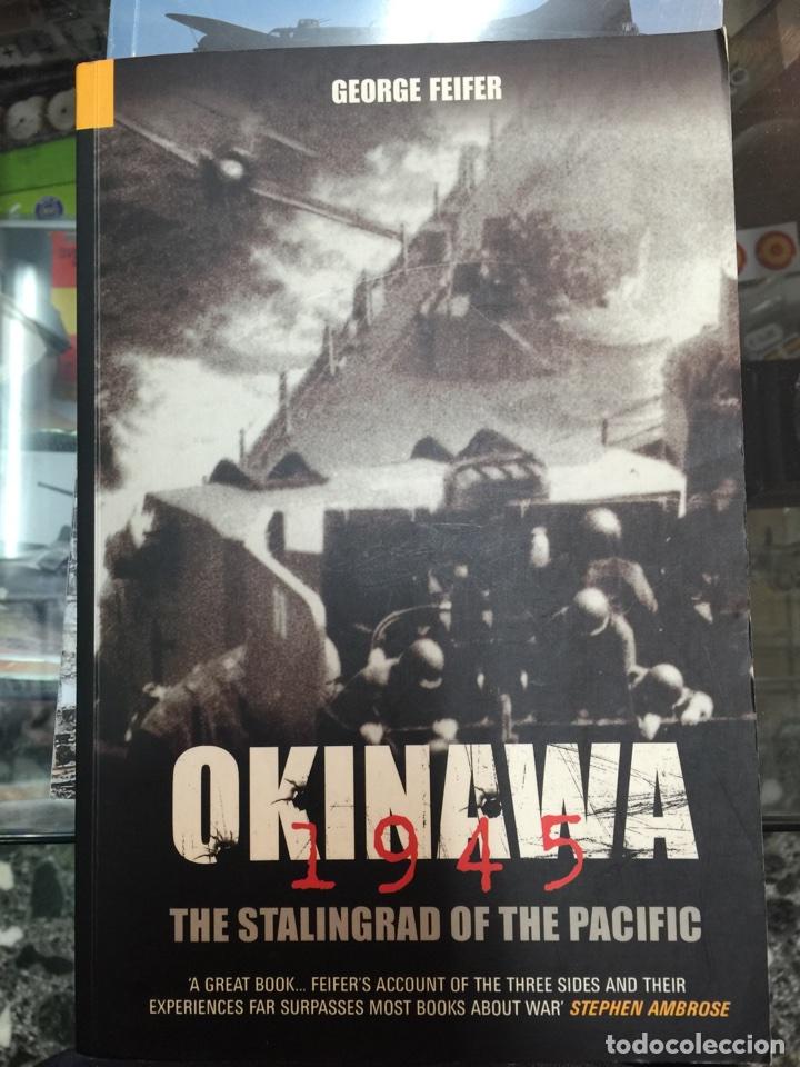 OKINAWA 1945. THE STALINGRAD OF THE PACIFIC (Militar - Libros y Literatura Militar)