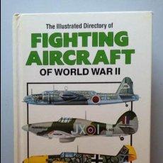 Militaria: FIGHTING AIRCRAFT OF WORLD WAR II. Lote 100730535